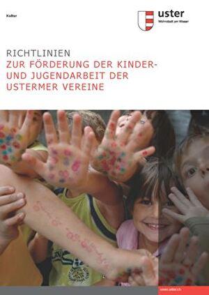 Richtlinien zur Förderung der Kinder- und Jugendarbeit der Ustermer Vereine