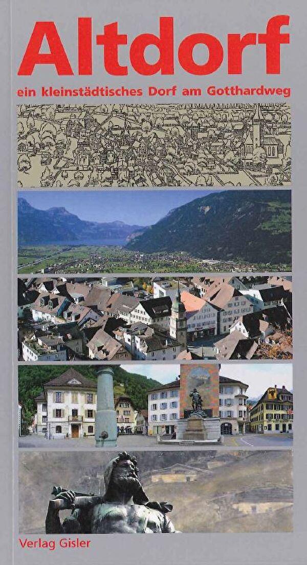 Altdorf ein kleinstädtisches Dorf am Gotthardweg