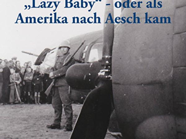 Sonderausstellung Lazy Baby oder wie Amerika nach Aesch kam