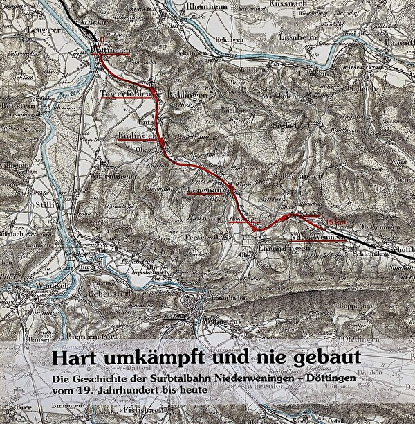 Hart umkämpft und nie gebaut - Die Geschichte der Surbtalbahn