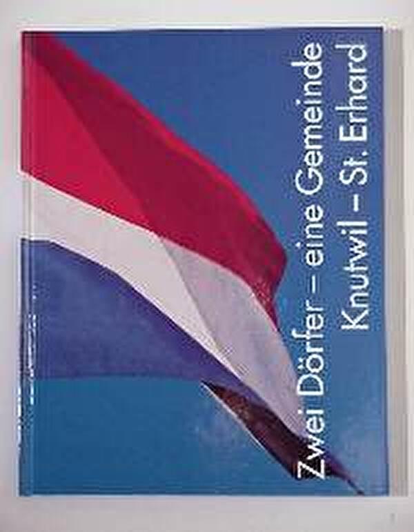 Buch Zwei Dörfer - eine Gemeinde / Knutwil - St. Erhard
