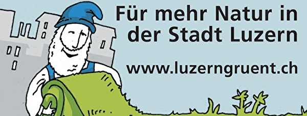 Für mehr Natur in der Stadt Luzern