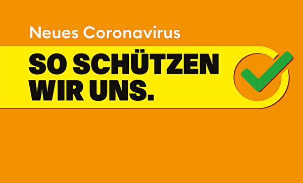 Coronavirus – So schützen wir uns