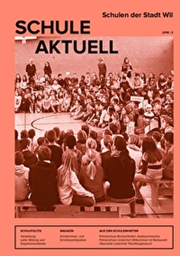 Informationsblatt Schule aktuell der Wiler Schulen - Ausgabe 2 des Jahres 2018