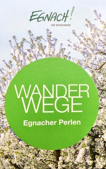 Wanderwege Egnacher Perlen