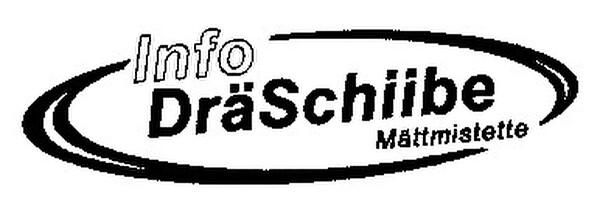 info Drähschiibe