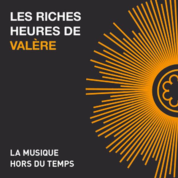 Les riches heures de Valère