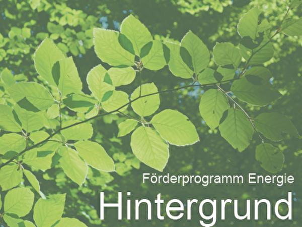 Förderprogramm Energie Hintergrund