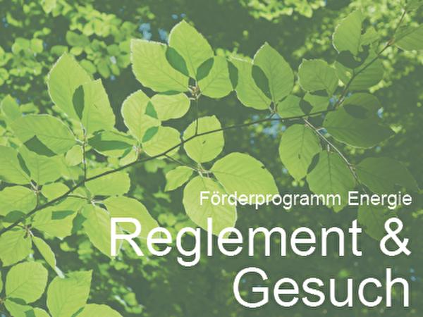 Förderprogramm Energie Reglement und Gesuch