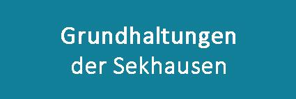 Grundhaltungen der Sekhausen