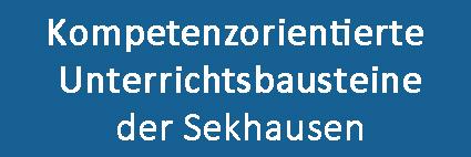 Unterrichtsbausteine der Sekhausen